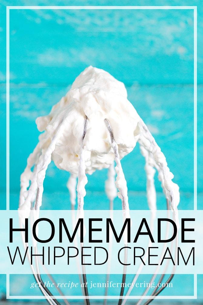 Homemade Whipped Cream - JenniferMeyering.com