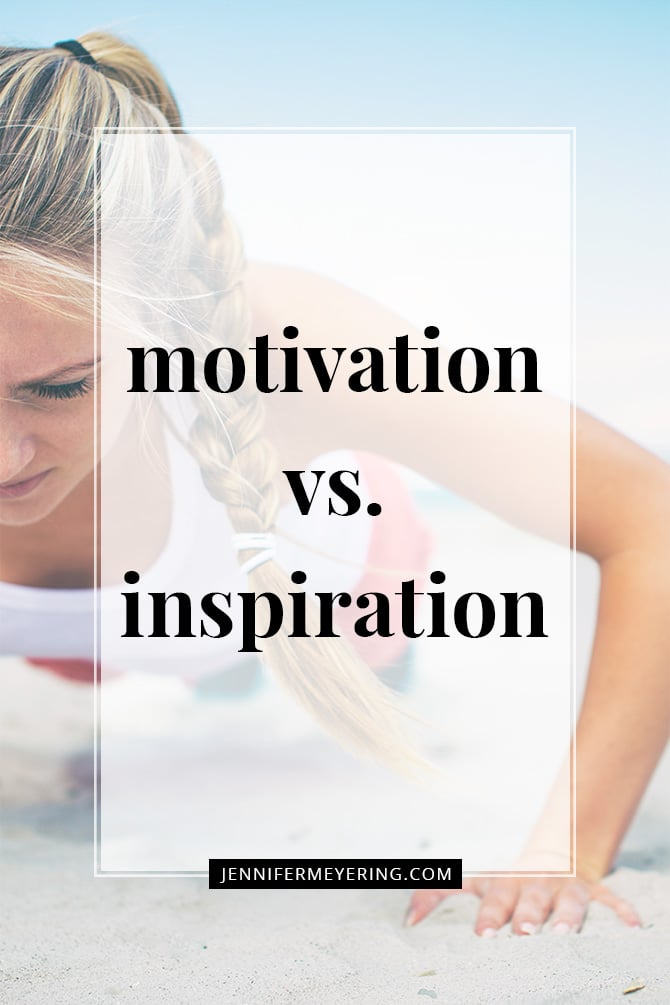 Motivation vs. Inspiration - JenniferMeyering.com