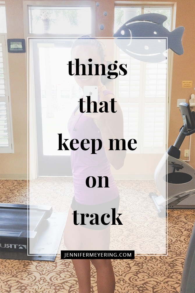 Things That Keep Me on Track - JenniferMeyering.com