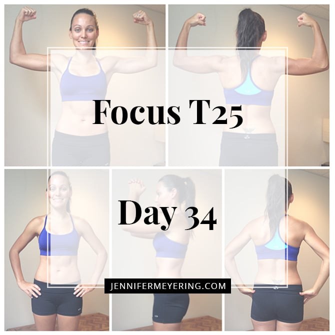 Focus T25 - Day 34