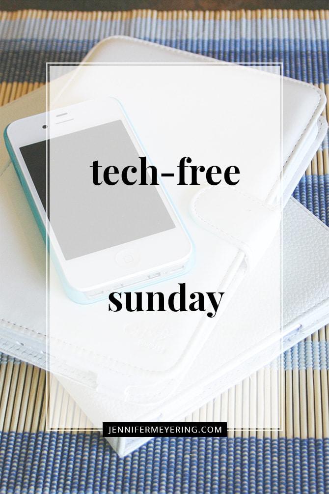 Tech-Free Sunday - JenniferMeyering.com