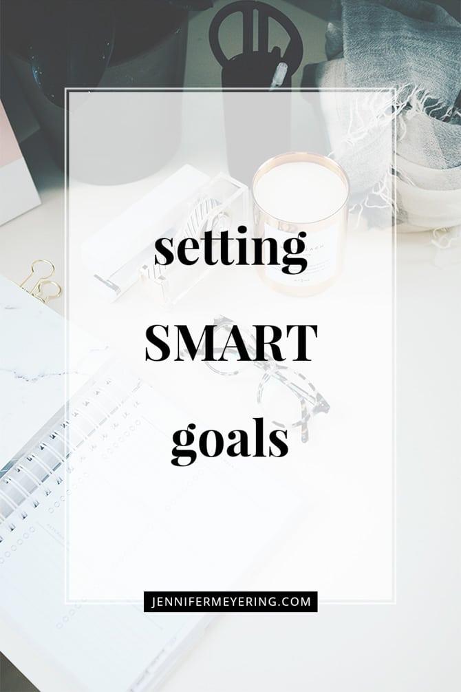 SMART Goals - JenniferMeyering.com