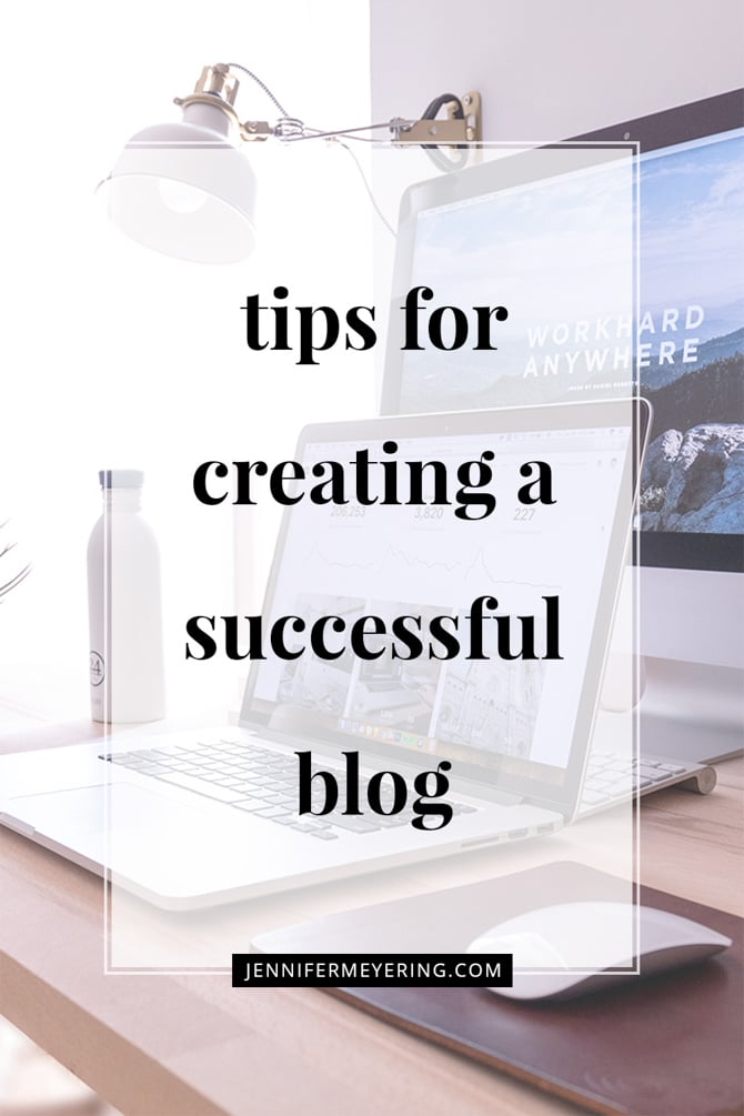 Tips for Creating a Successful Blog - JenniferMeyering.com