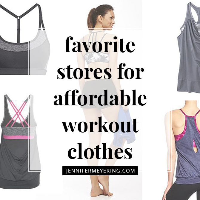 My Top 6 Stores for Affordable Workout Clothes