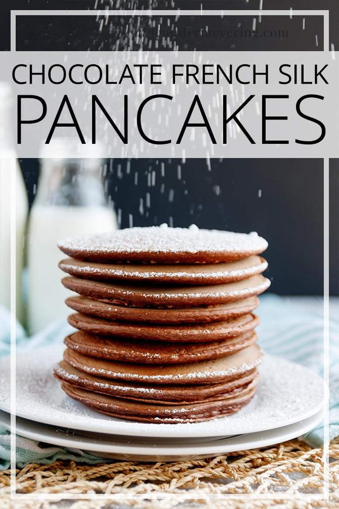 Chocolate French Silk Pancakes - JenniferMeyering.com