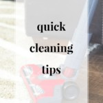 Quick Cleaning Tips | JenniferMeyering.com