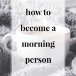 How to Become a Morning Person -- JenniferMeyering.com
