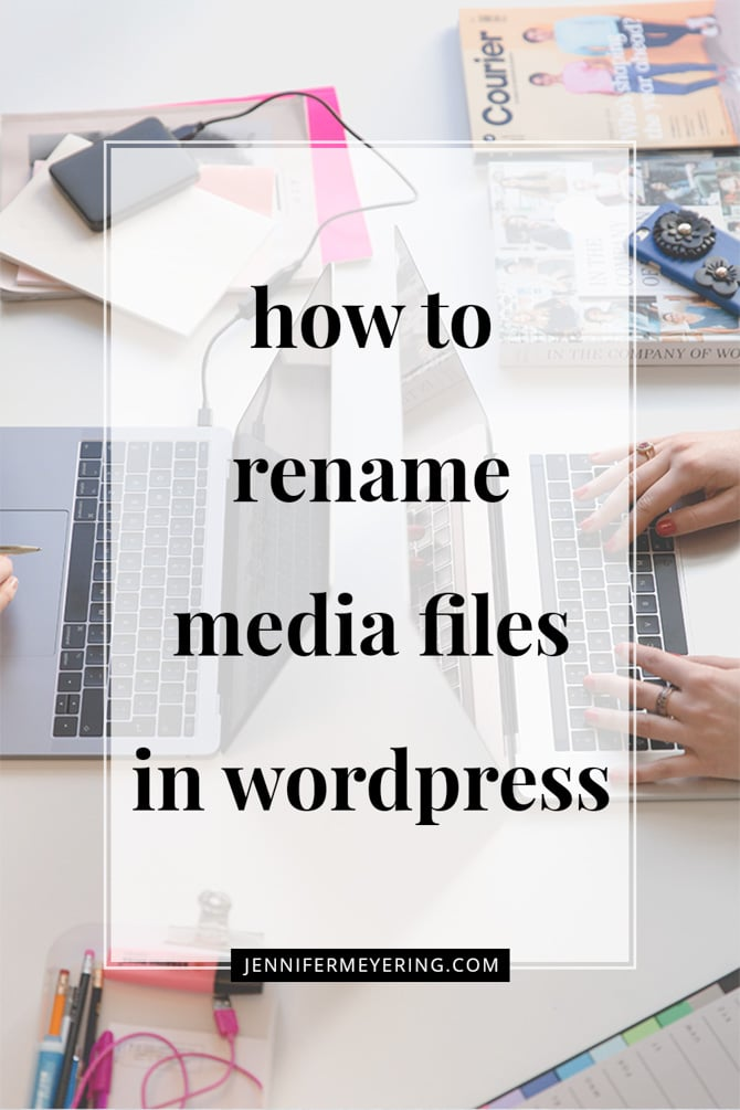 Rename Media Files In WordPress -- JenniferMeyering.com
