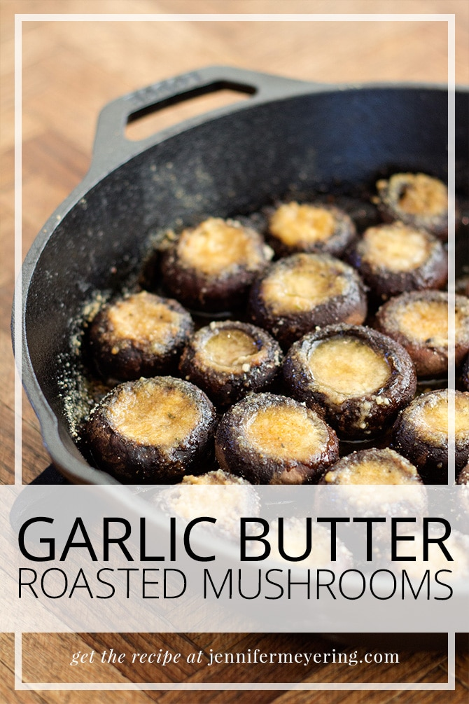 Garlic Butter Roasted Mushrooms -- JenniferMeyering.com