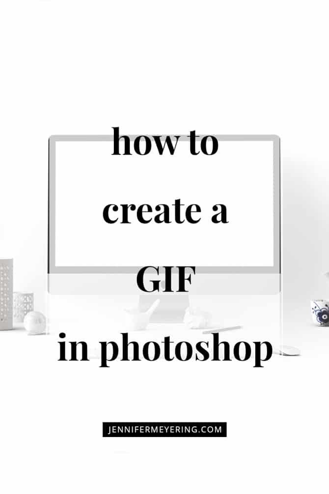 Create GIF in Photoshop - JenniferMeyering.com