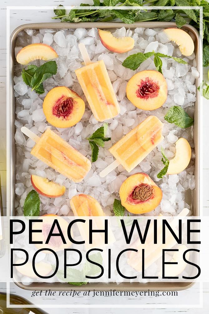Peach Wine Pops - JenniferMeyering.com