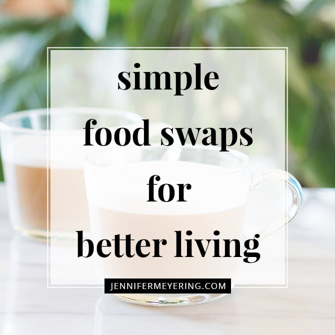 Simple Food Swaps for Better Living