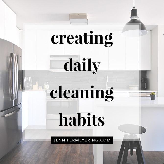 Creating Daily Cleaning Habits Jennifer Meyering