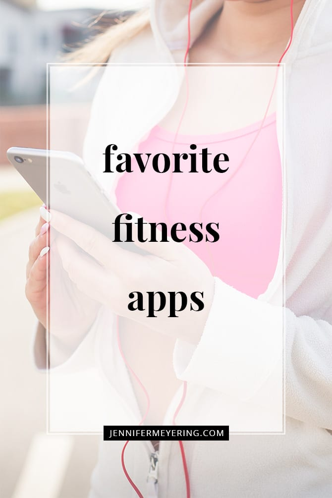 My Favorite Fitness Apps - JenniferMeyering.com