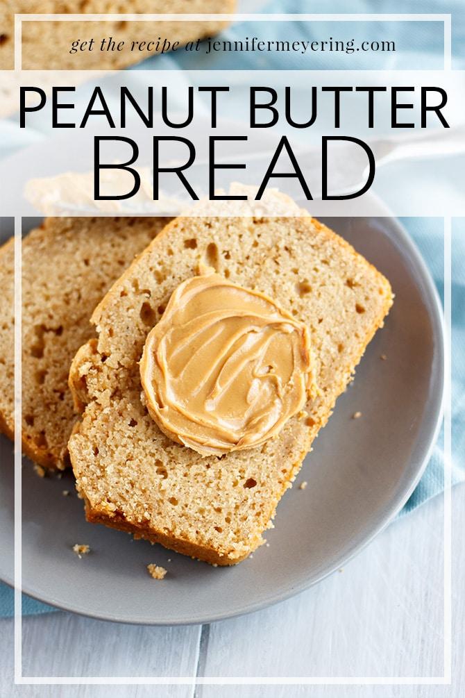 Peanut Butter Bread - JenniferMeyering.com