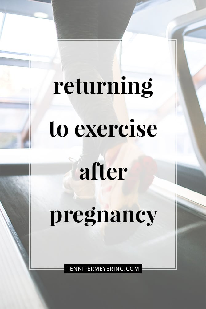 Returning to Exercise After Pregnancy - JenniferMeyering.com