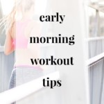 Early Morning Workout Tips - JenniferMeyering.com