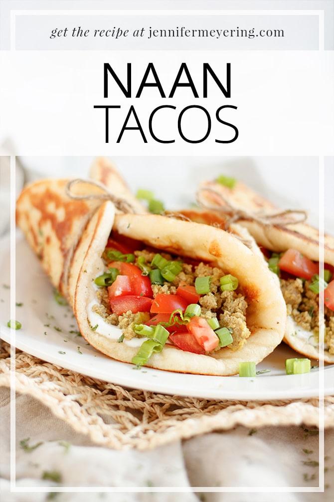 Naan Tacos - JenniferMeyering.com