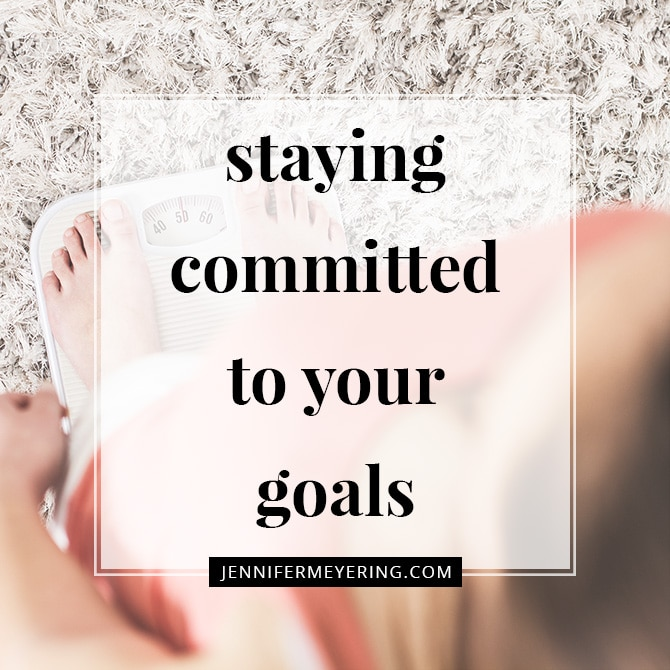 Staying Committed to Your Goals