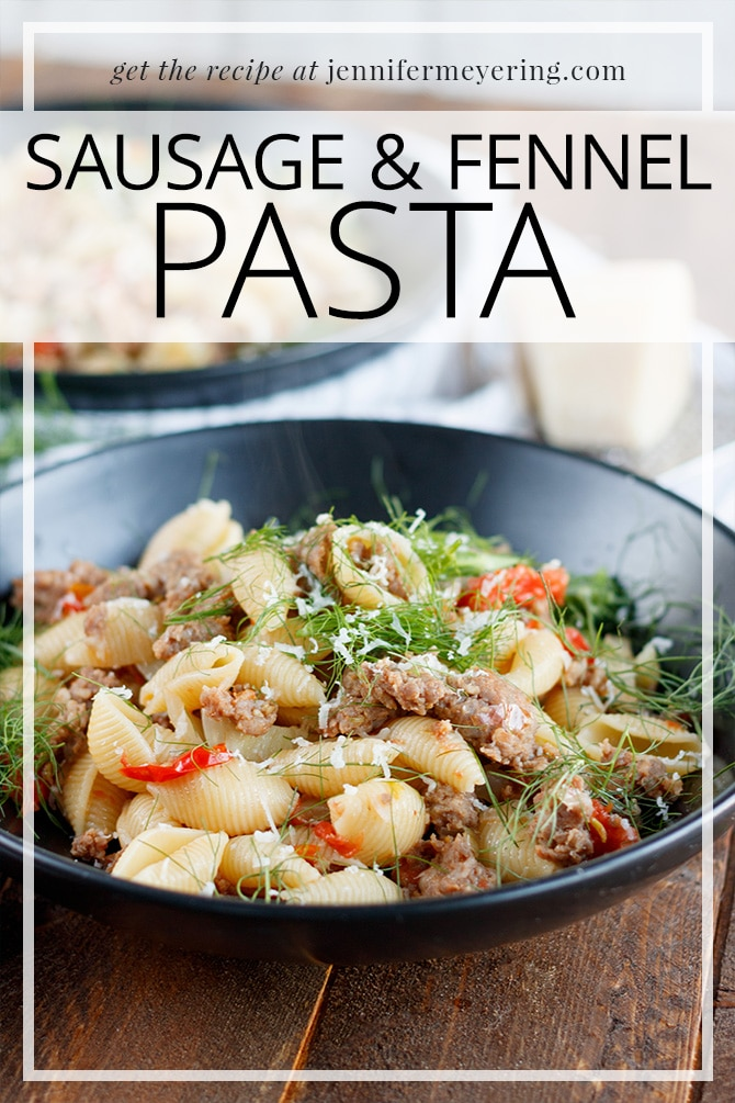 Sausage & Fennel Pasta - JenniferMeyering.com