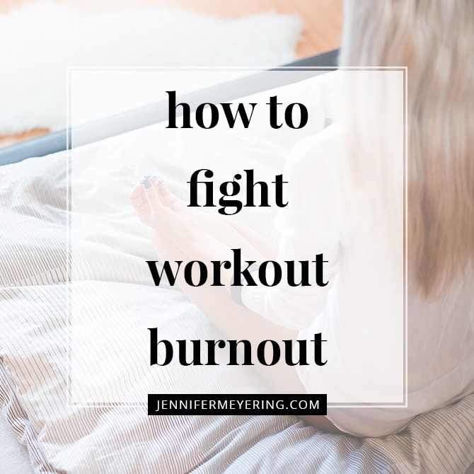 How to Fight Workout Burnout