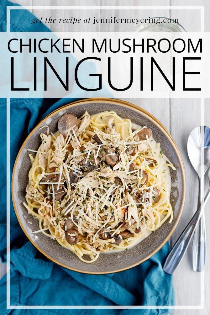 Chicken Mushroom Linguine - JenniferMeyering.com