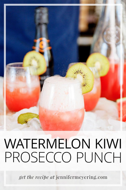 Watermelon Kiwi Prosecco Punch - JenniferMeyering.com