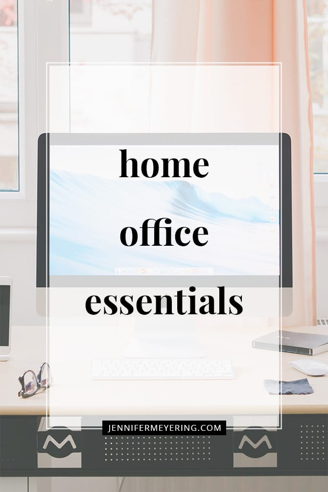 Home Office Essentials - JenniferMeyering.com