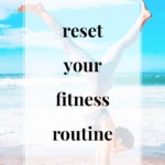 Reset Your Fitness Routine - JenniferMeyering.com
