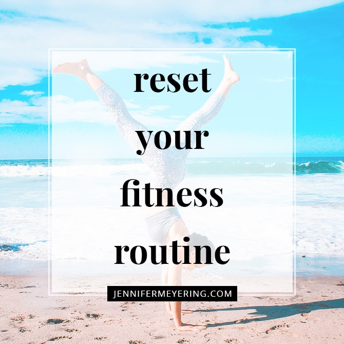 Reset Your Fitness Routine