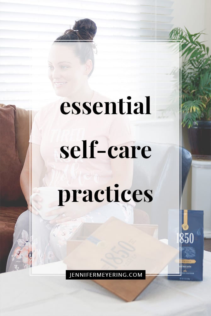 Essential Self-Care Practices - JenniferMeyering.com
