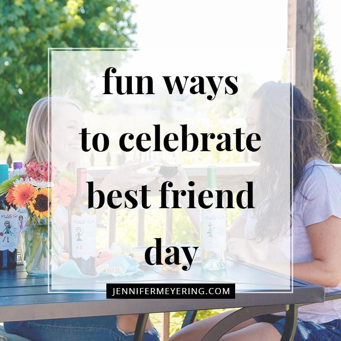 Fun Ways to Celebrate Best Friend Day