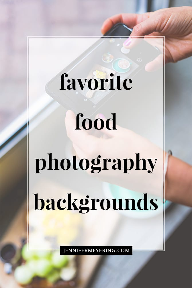 Favorite Food Photography Backgrounds - JenniferMeyering.com