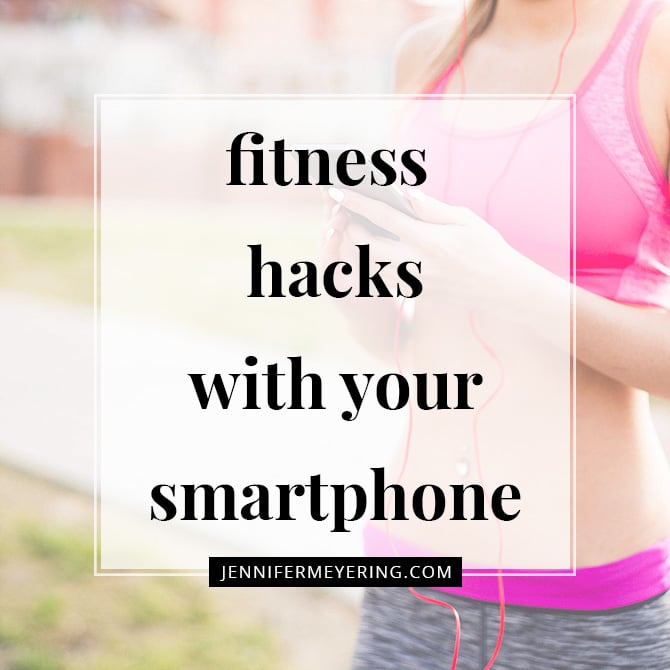 Fitness Hacks With Your Smartphone