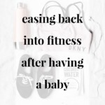 Easing Back Into Fitness After Having a Baby - JenniferMeyering.com
