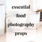 Essential Food Photography Props - JenniferMeyering.com