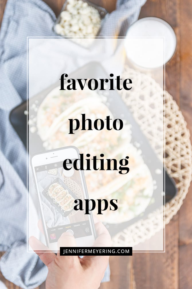 Favorite Photo Editing Apps - JenniferMeyering.com