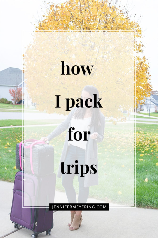How I Pack for Trips - JenniferMeyering.com
