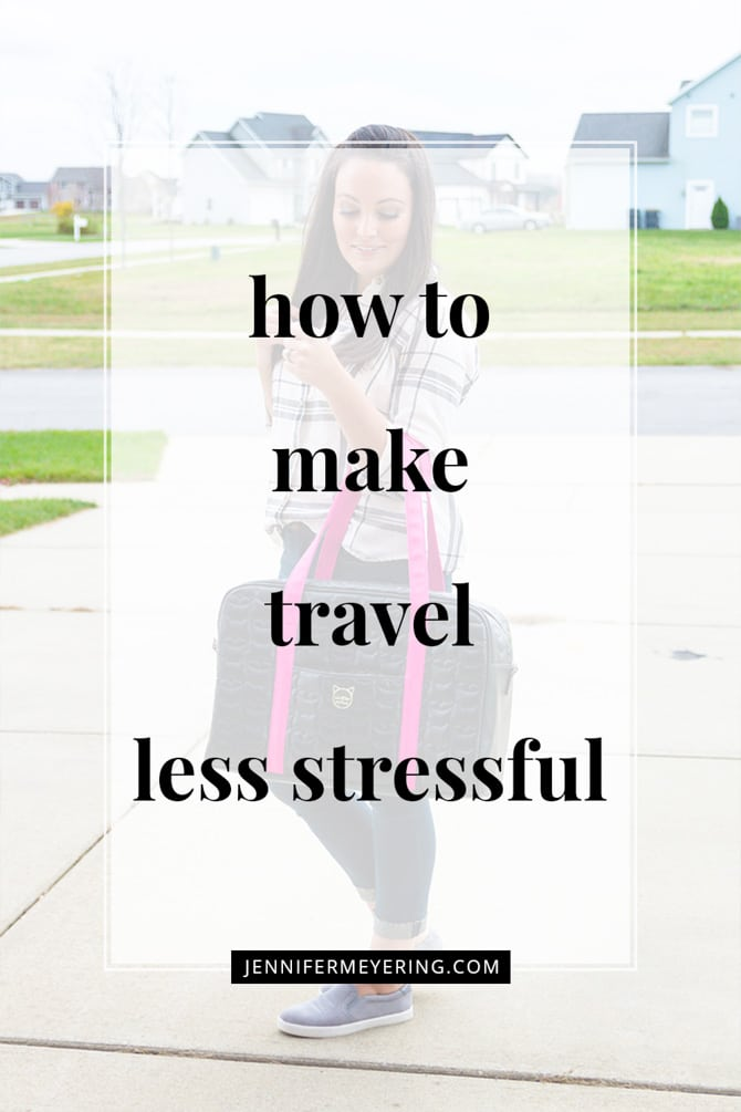 How to Make Travel Less Stressful - JenniferMeyering.com