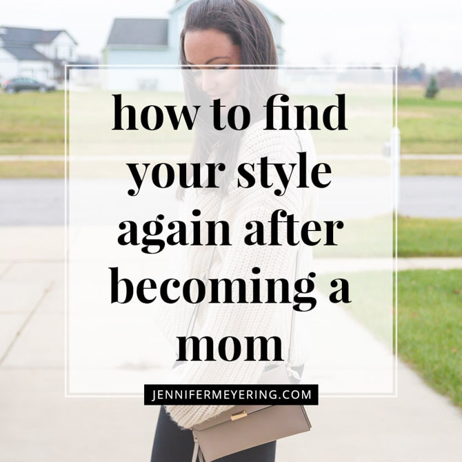 How to Find Your Style Again After Becoming a Mom