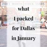 What I Packed for Dallas in January - JenniferMeyering.com