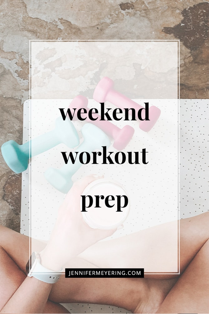 Weekend Workout Prep - JenniferMeyering.com