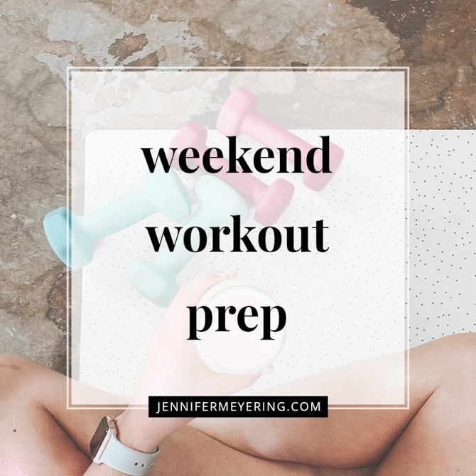 Weekend Workout Prep