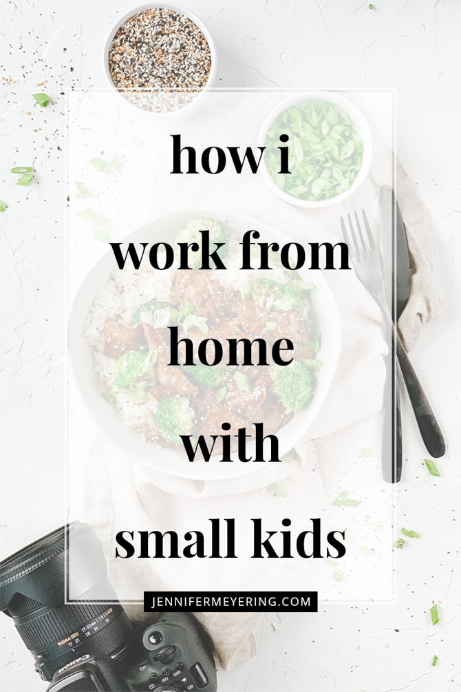 How I Work from Home with Small Kids - JenniferMeyering.com