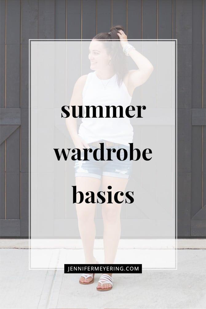 Summer Wardrobe Basics - JenniferMeyering.com