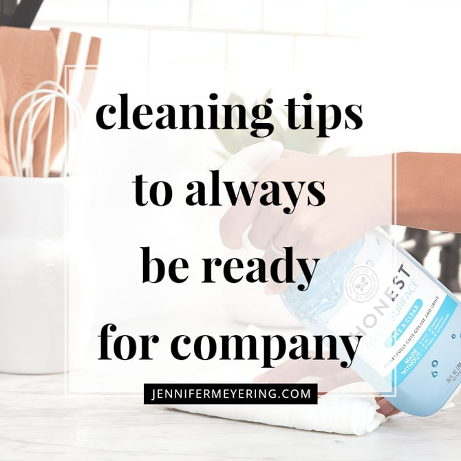 Cleaning Tips to Always Be Ready for Company