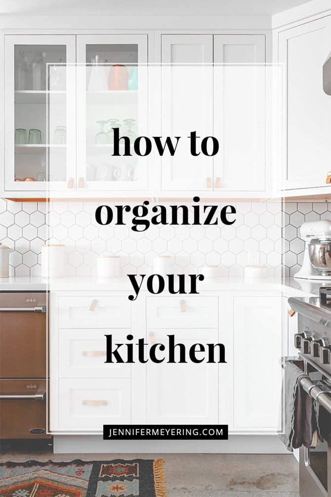 How to Organize Your Kitchen - JenniferMeyering.com
