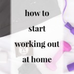 How to Start Working Out At Home - JenniferMeyering.com