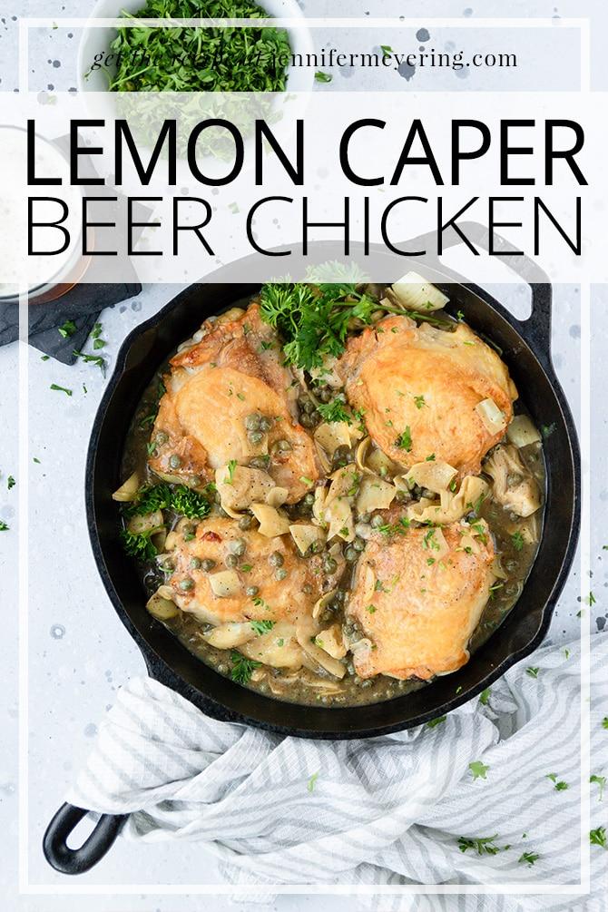 Lemon Caper Beer Chicken - JenniferMeyering.com