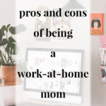 Pros and Cons of Being a Work From Home Mom - JenniferMeyering.com